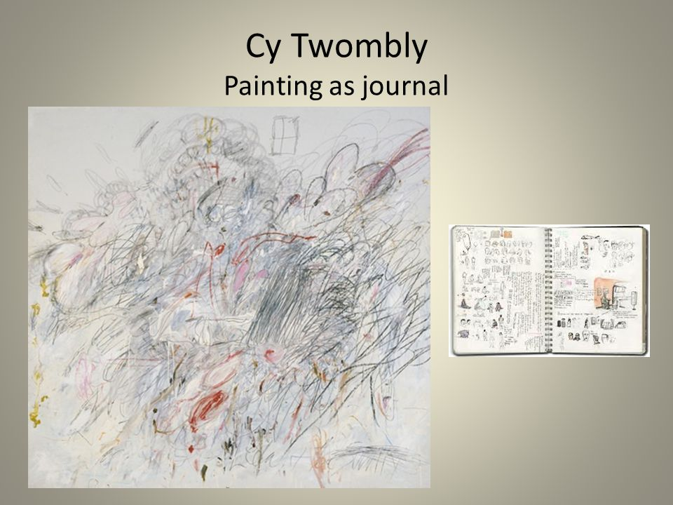 Cy Twombly Painting as journal