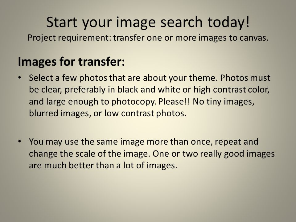 Start your image search today! Project requirement: transfer one or more images to canvas. Images for transfer: Select a few photos that are about you