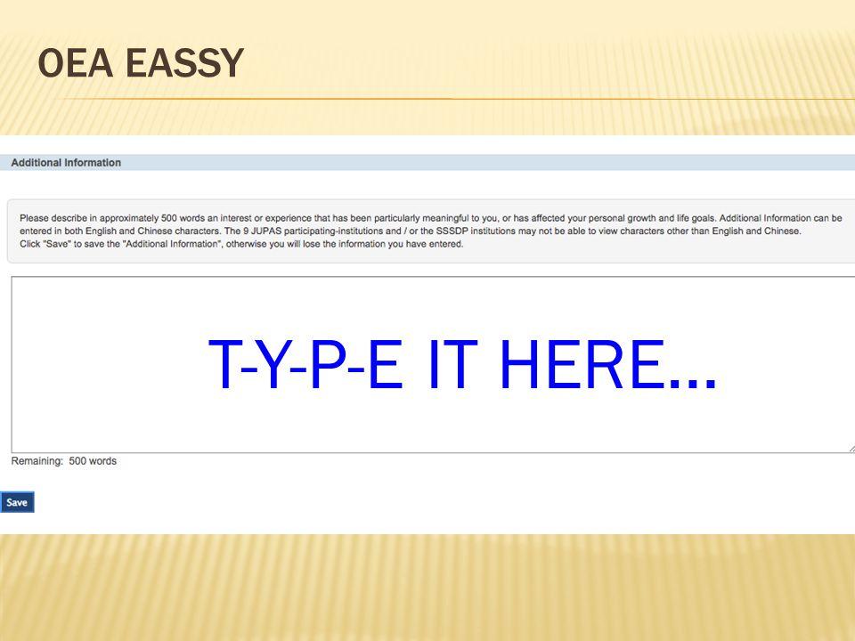 OEA EASSY T-Y-P-E IT HERE…