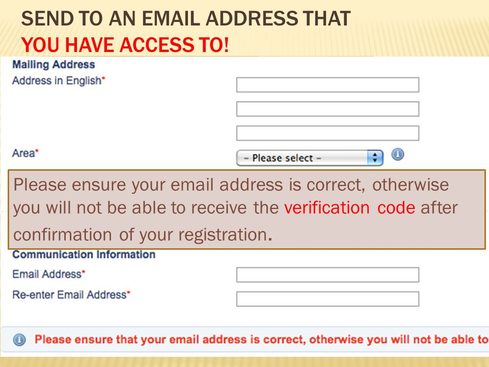 SEND TO AN EMAIL ADDRESS THAT YOU HAVE ACCESS TO.