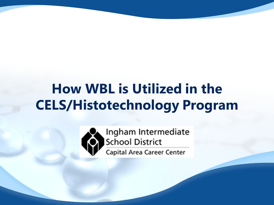 How WBL is Utilized in the CELS/Histotechnology Program