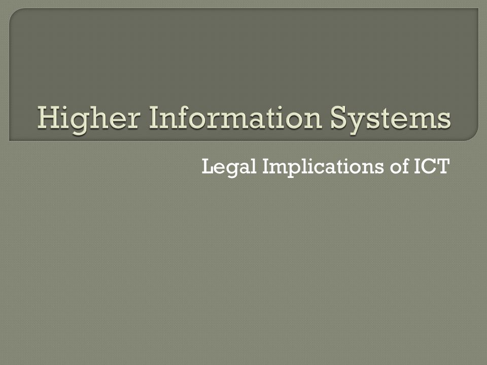 Legal Implications of ICT