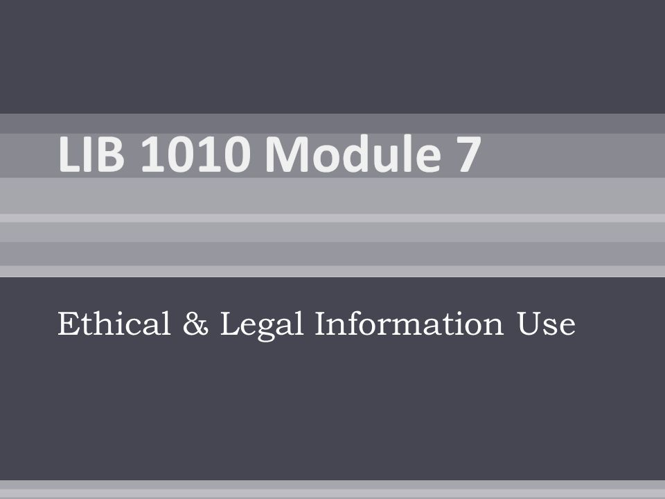 Ethical & Legal Information Use