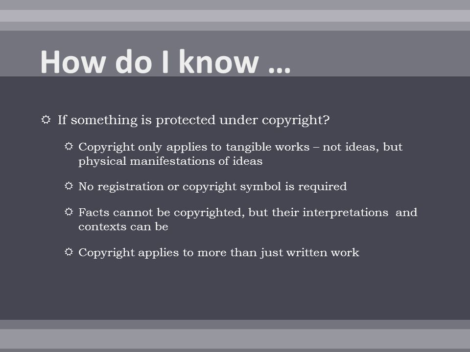  If something is protected under copyright.