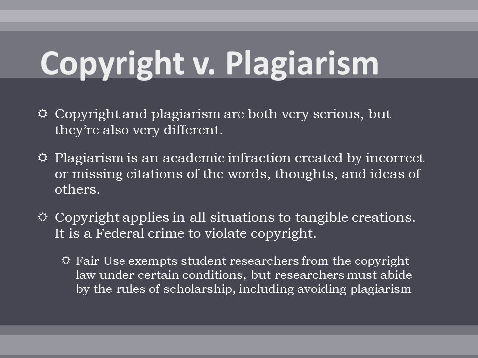  Copyright and plagiarism are both very serious, but they're also very different.