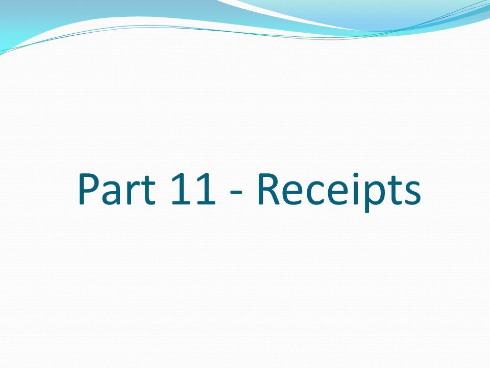 Part 11 - Receipts