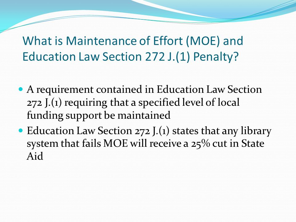 What is Maintenance of Effort (MOE) and Education Law Section 272 J.(1) Penalty.