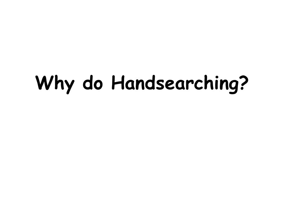Why do Handsearching