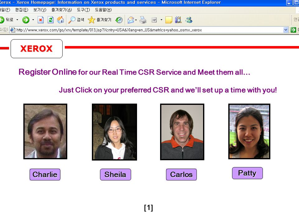 Design Solution XEROX Register Online for our Real Time CSR Service and Meet them all… [1] CharlieCarlos Just Click on your preferred CSR and we'll set up a time with you.