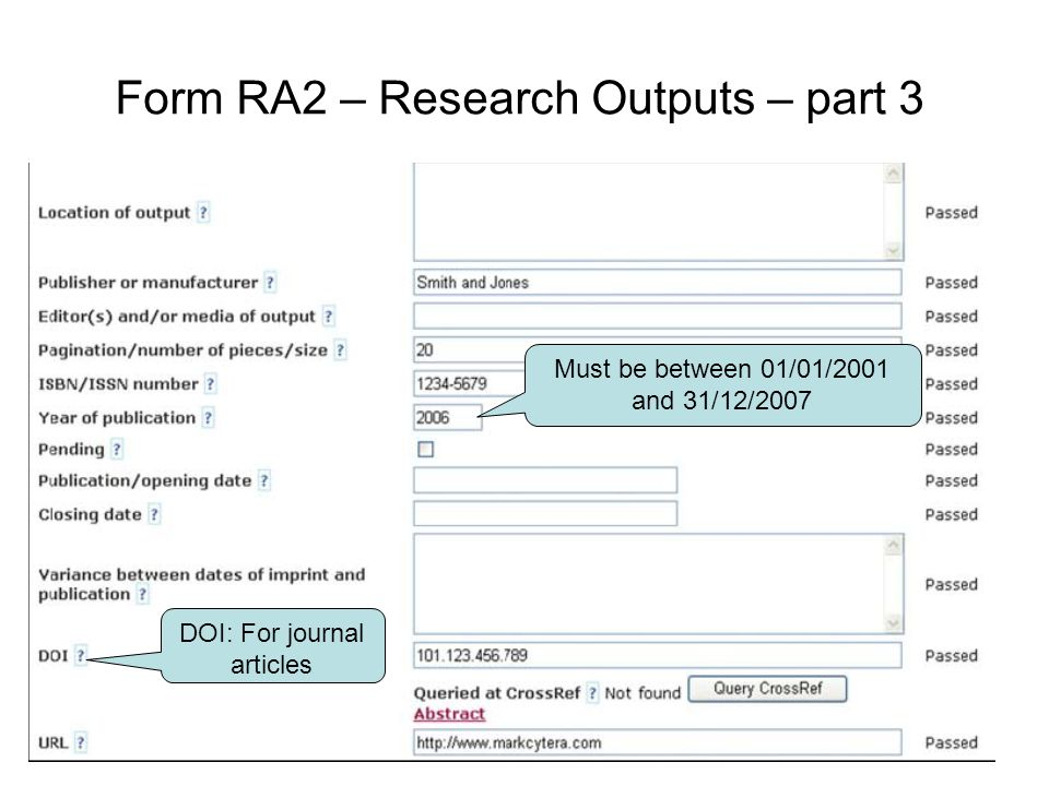 Form RA2 – Research Outputs – part 3 DOI: For journal articles Must be between 01/01/2001 and 31/12/2007