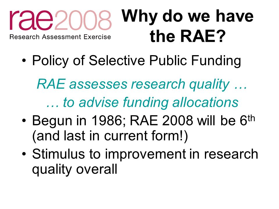 Why do we have the RAE.