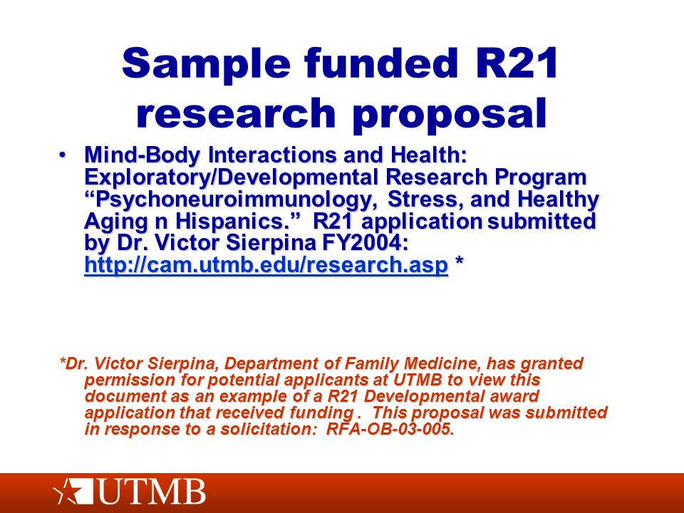 Sample funded R21 research proposal Mind-Body Interactions and Health: Exploratory/Developmental Research Program Psychoneuroimmunology, Stress, and Healthy Aging n Hispanics. R21 application submitted by Dr.