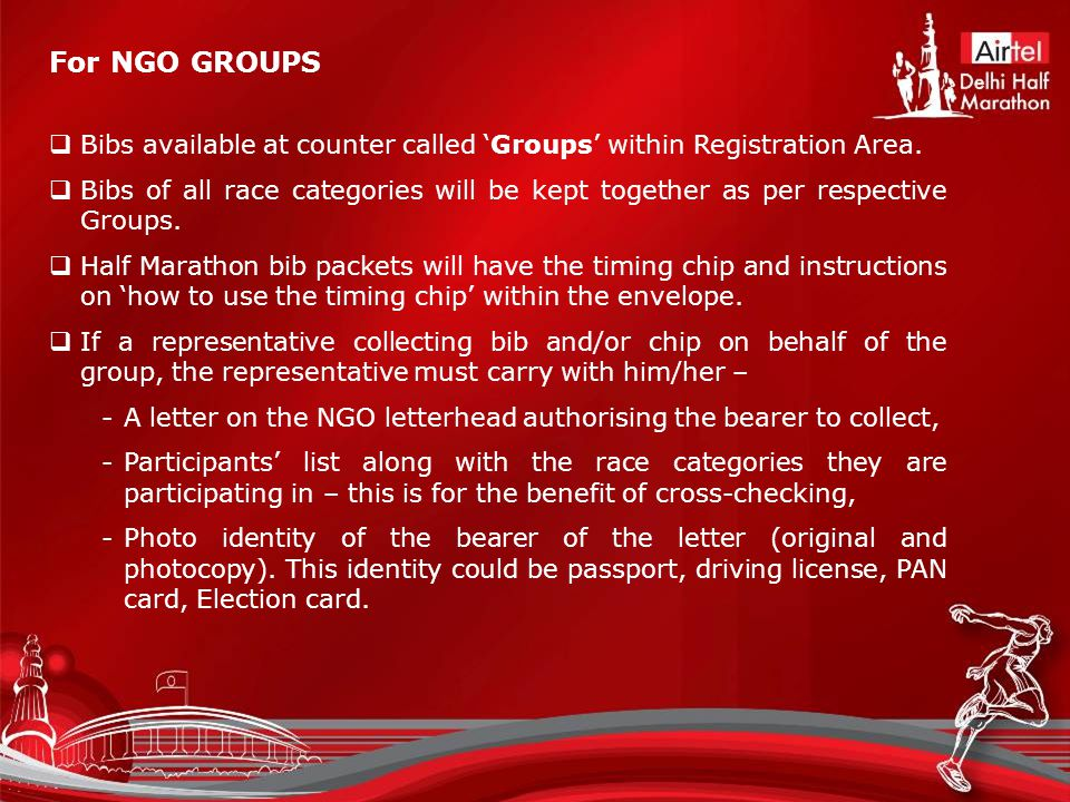 For NGO GROUPS  Bibs available at counter called 'Groups' within Registration Area.