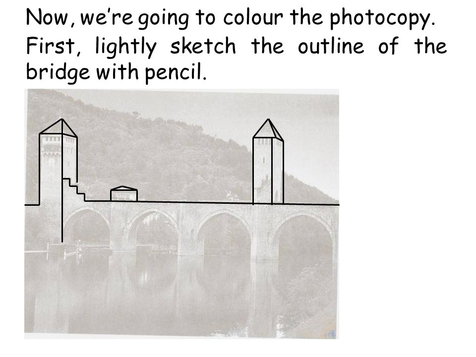 Now, we're going to colour the photocopy.