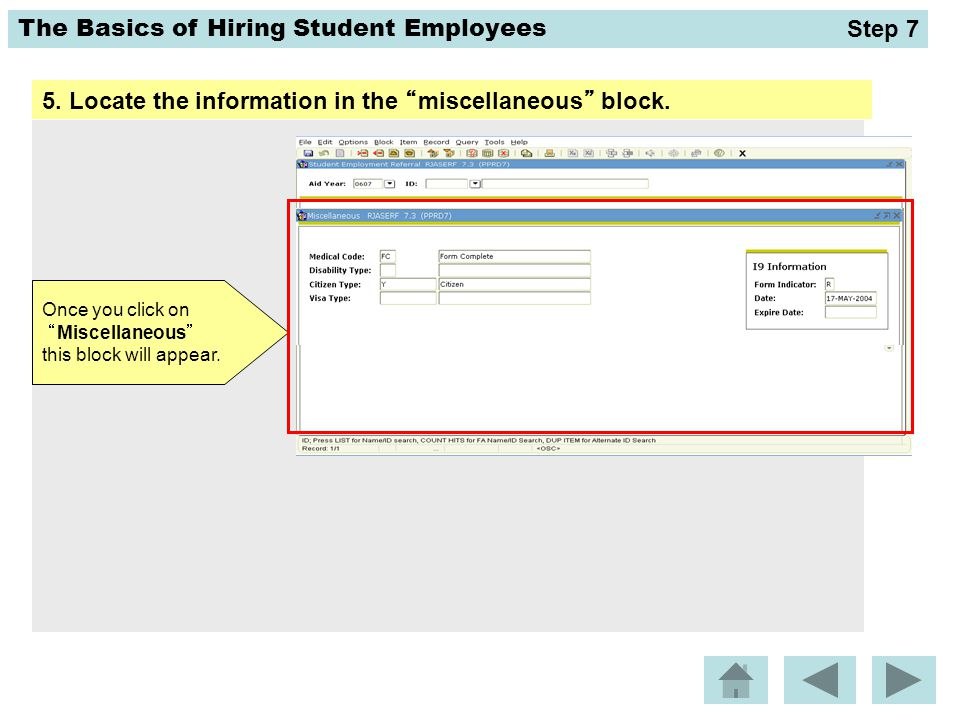"The Basics of Hiring Student Employees 5. Locate the information in the ""miscellaneous"" block. Once you click on ""Miscellaneous"" this block will appea"