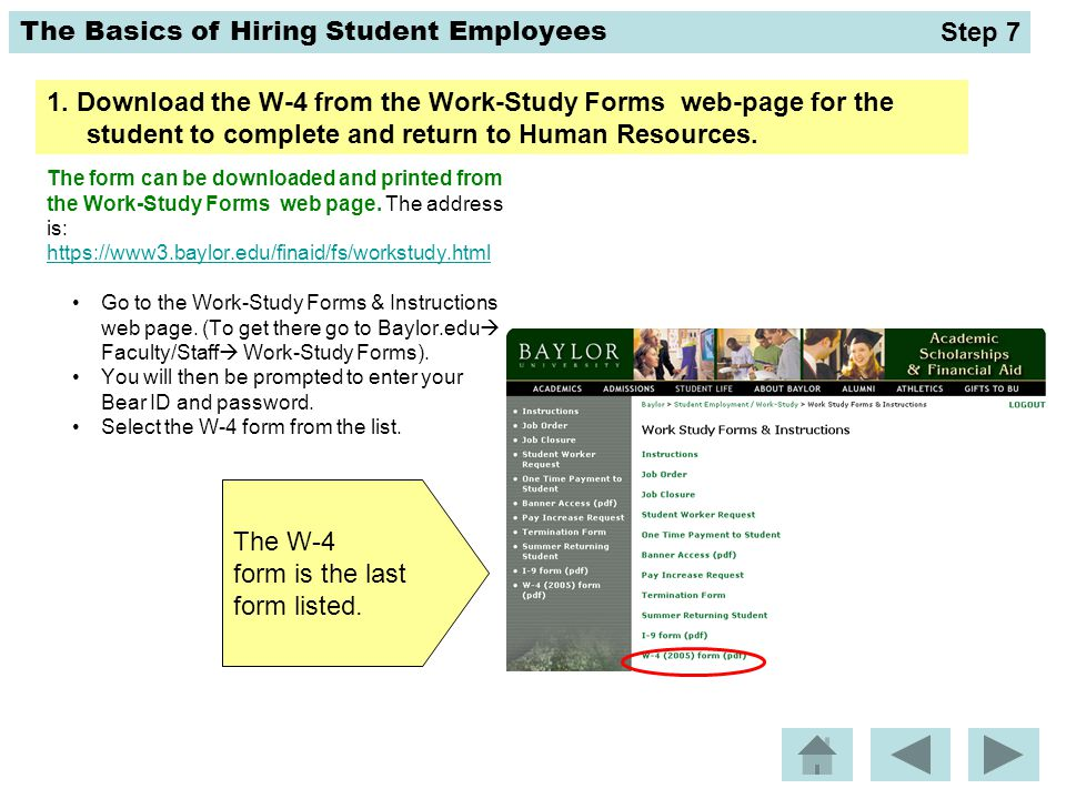 The Basics of Hiring Student Employees The form can be downloaded and printed from the Work-Study Forms web page. The address is: https://www3.baylor.
