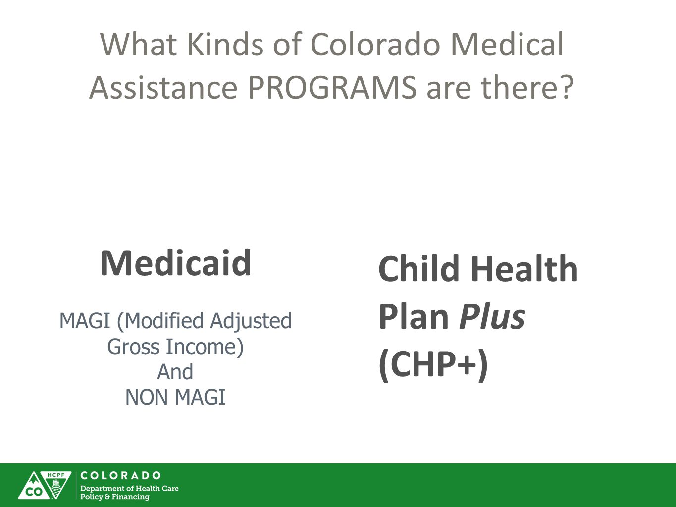 What Kinds of Colorado Medical Assistance PROGRAMS are there.
