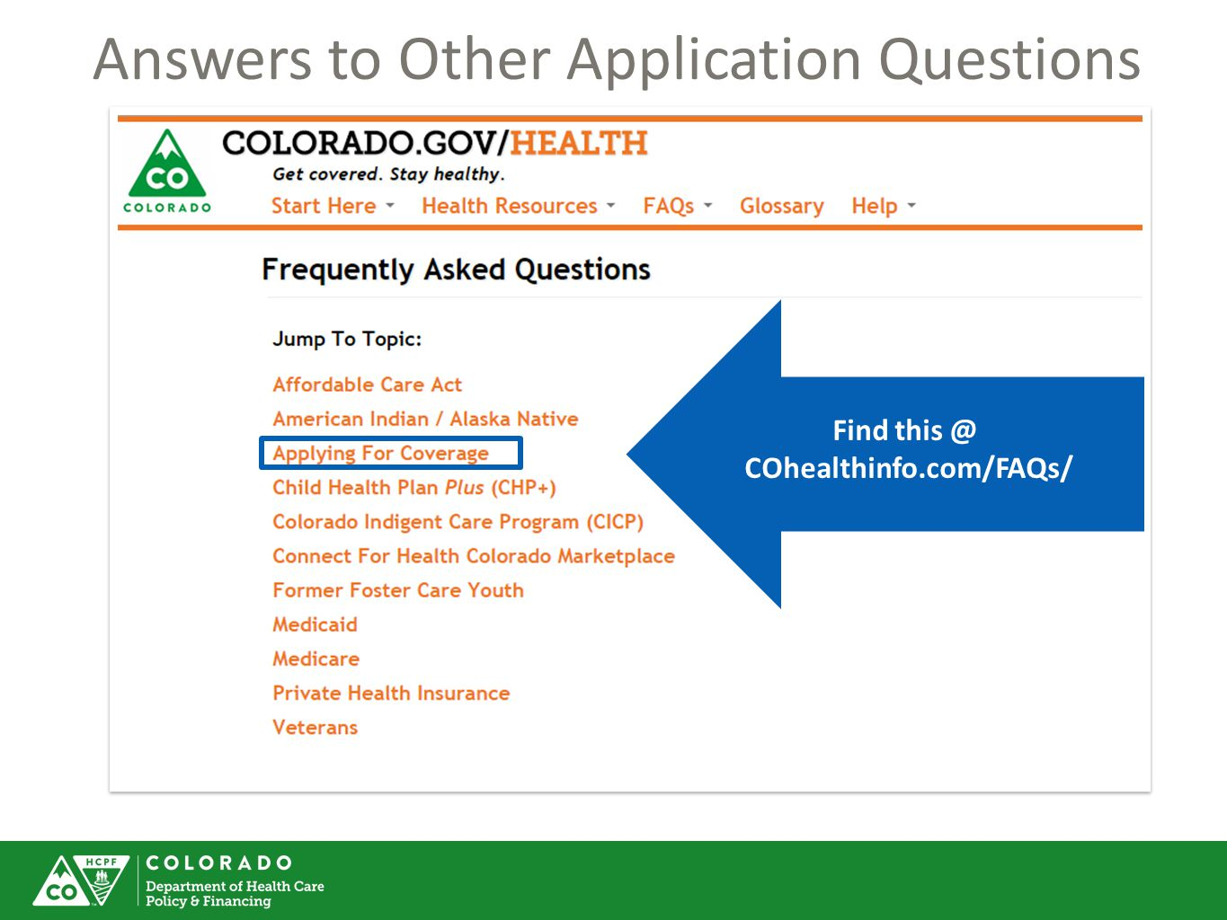 Answers to Other Application Questions Find this @ COhealthinfo.com/FAQs/