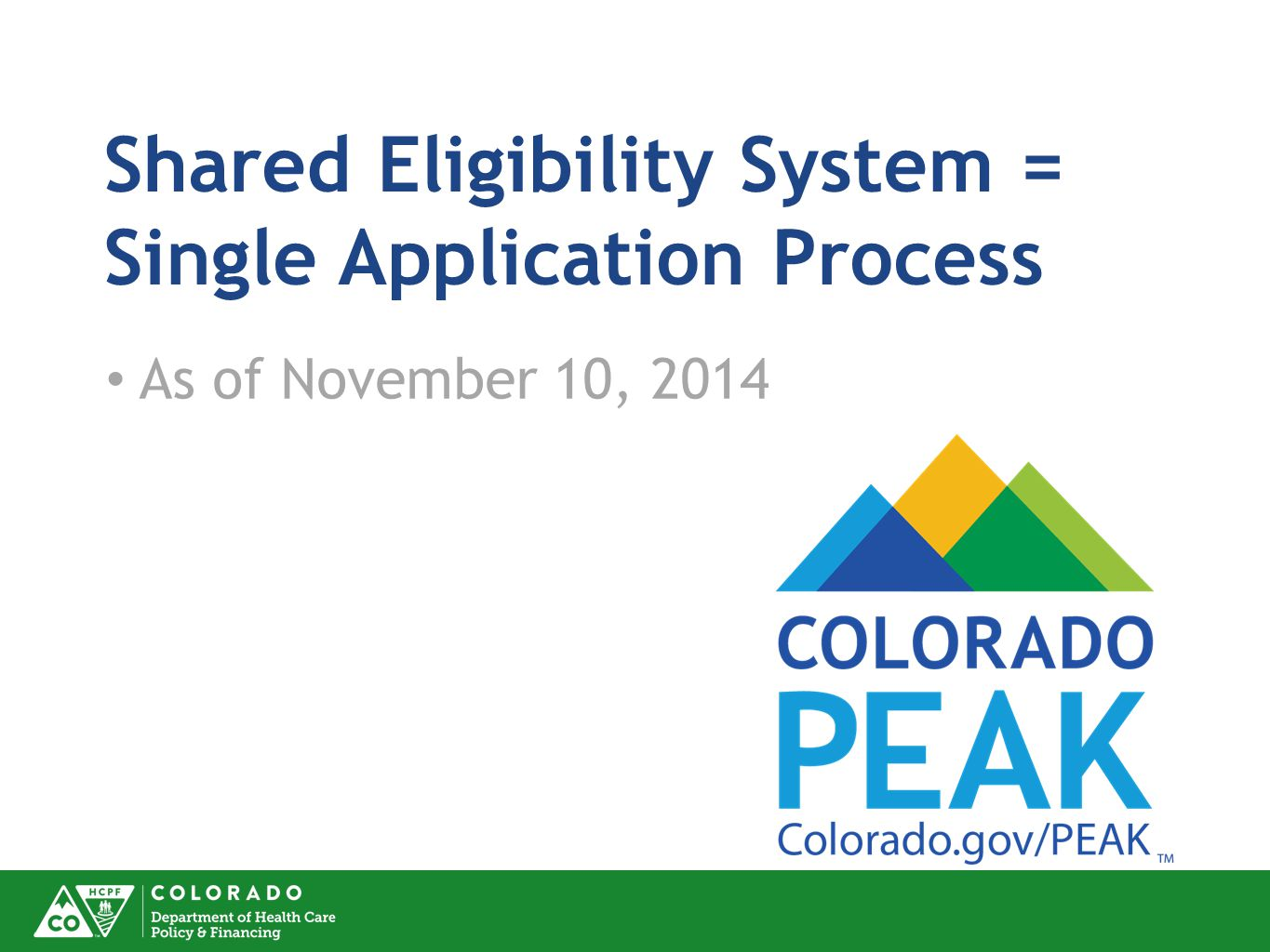 Shared Eligibility System = Single Application Process As of November 10, 2014