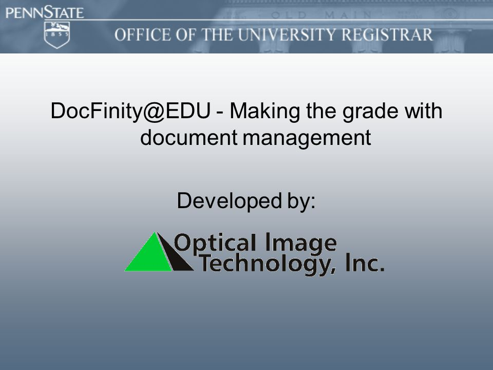 DocFinity@EDU - Making the grade with document management Developed by: