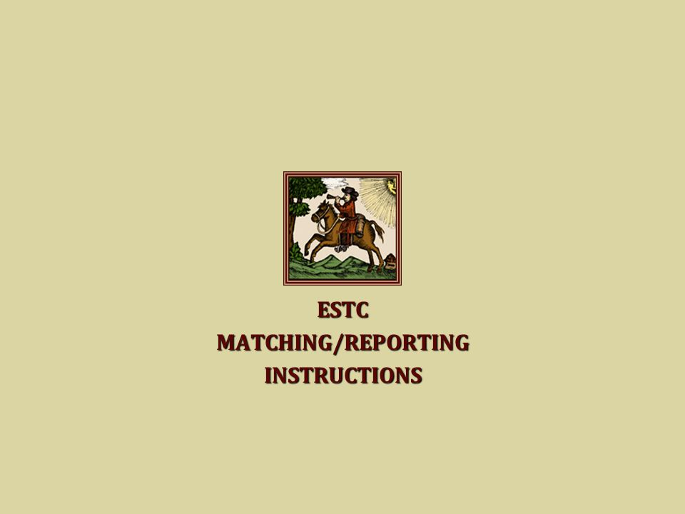 ESTCMATCHING/REPORTINGINSTRUCTIONS