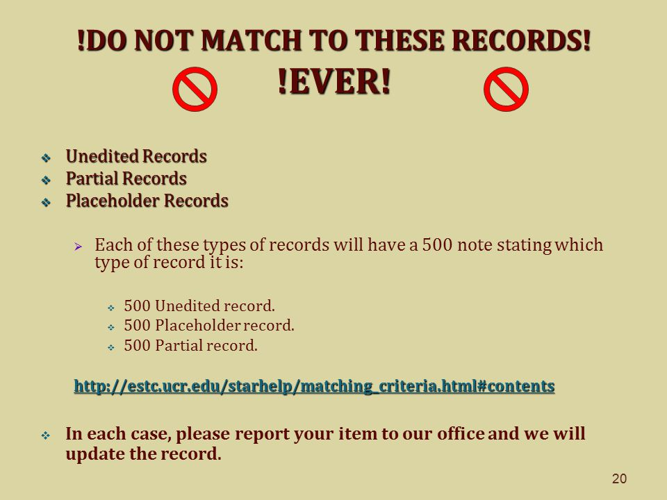 20 !DO NOTMATCH TO THESE RECORDS. !EVER. !DO NOT MATCH TO THESE RECORDS.
