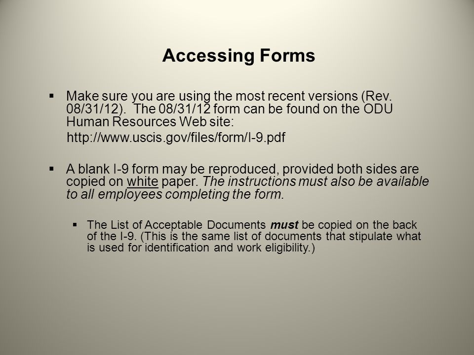 Accessing Forms  Make sure you are using the most recent versions (Rev.