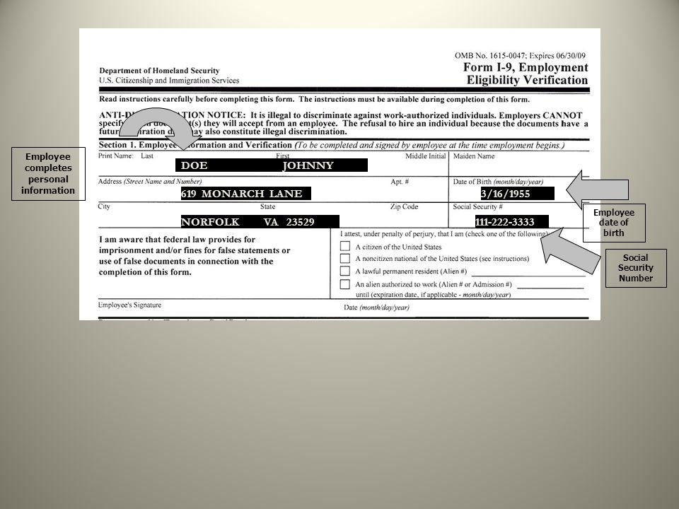 Employee completes personal information DOE JOHNNY 619 MONARCH LANE NORFOLK VA 23529 3/16/1955 111-222-3333 Social Security Number Employee date of bi