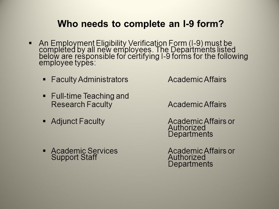 Who needs to complete an I-9 form.