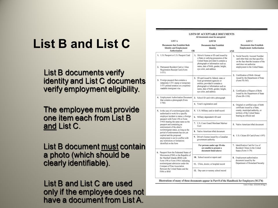 List B and List C List B documents verify identity and List C documents verify employment eligibility. List B documents verify identity and List C doc