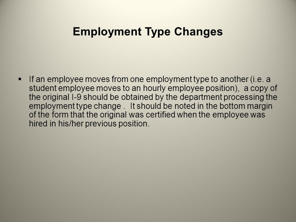 Employment Type Changes  If an employee moves from one employment type to another (i.e.