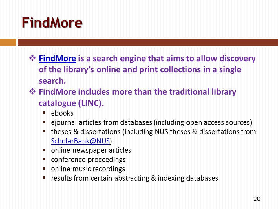  FindMore is a search engine that aims to allow discovery of the library's online and print collections in a single search. FindMore  FindMore inclu