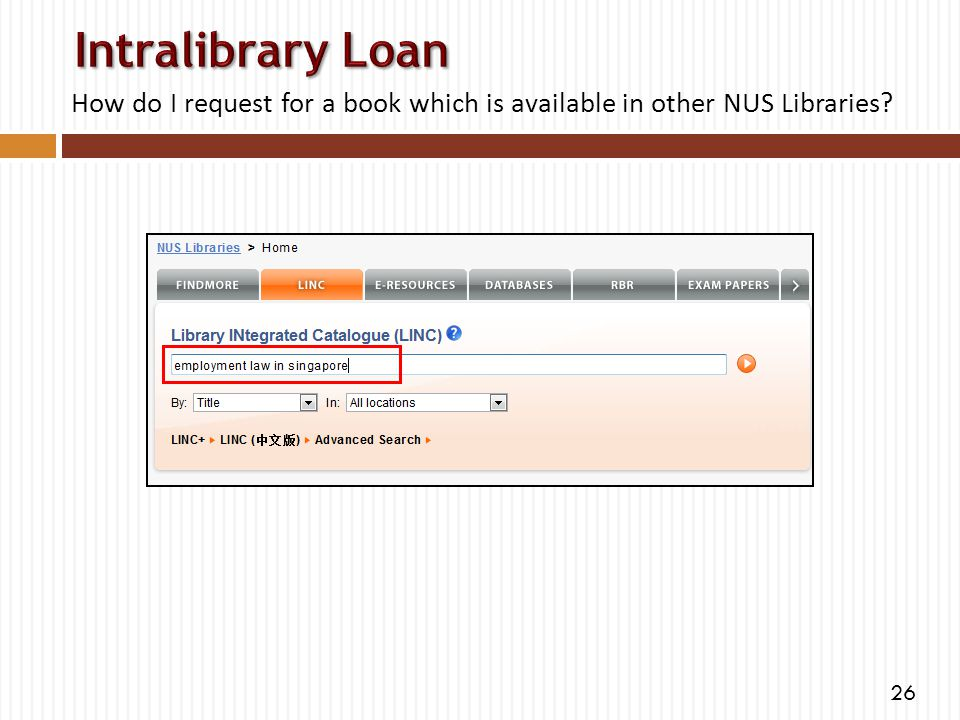 How do I request for a book which is available in other NUS Libraries? 26