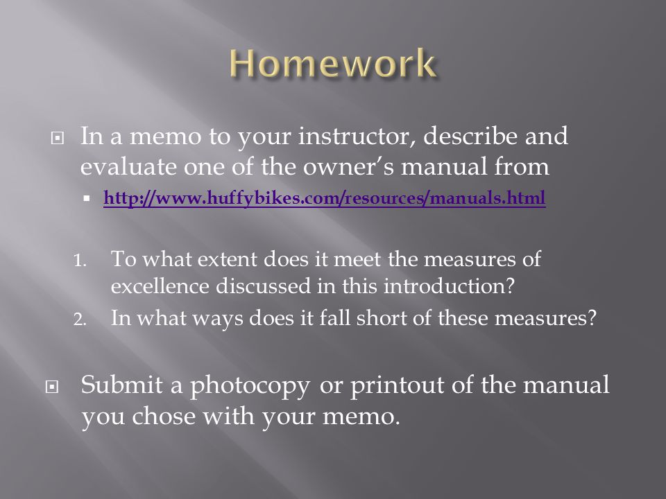  In a memo to your instructor, describe and evaluate one of the owner's manual from  http://www.huffybikes.com/resources/manuals.html http://www.huf