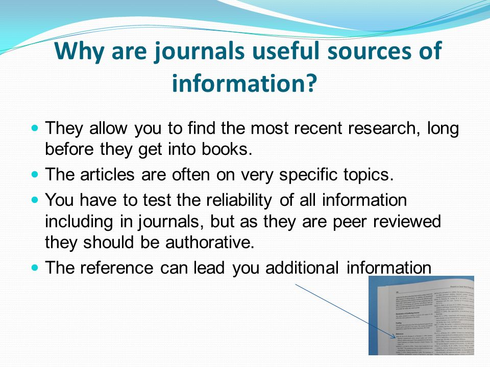 Why are journals useful sources of information.