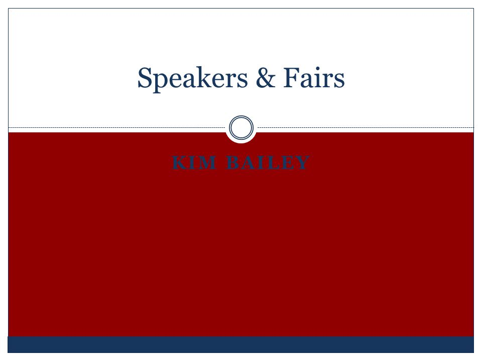 KIM BAILEY Speakers & Fairs