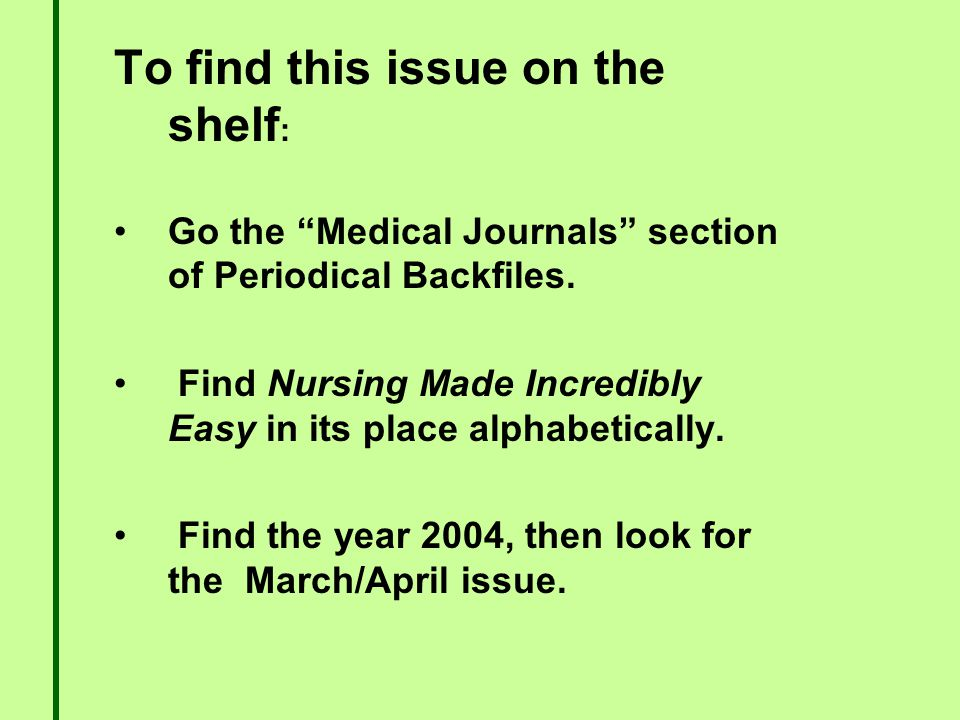 To find this issue on the shelf : Go the Medical Journals section of Periodical Backfiles.