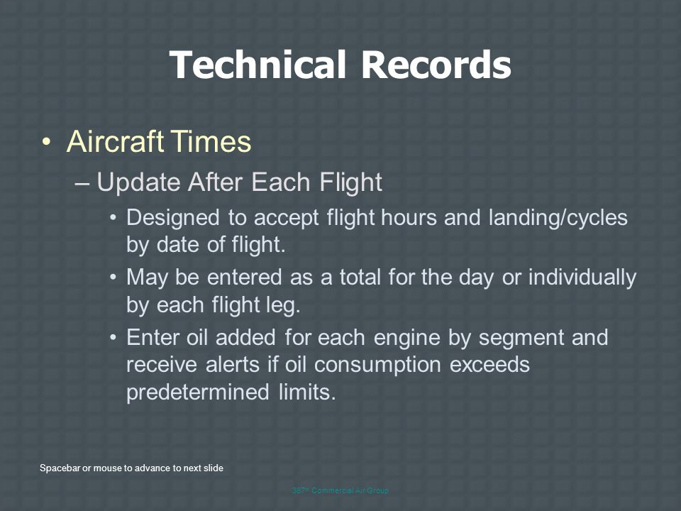 Spacebar or mouse to advance to next slide 367 th Commercial Air Group Technical Records Threshold –Used With AD/SB's, Inspections, Task Cards Designe