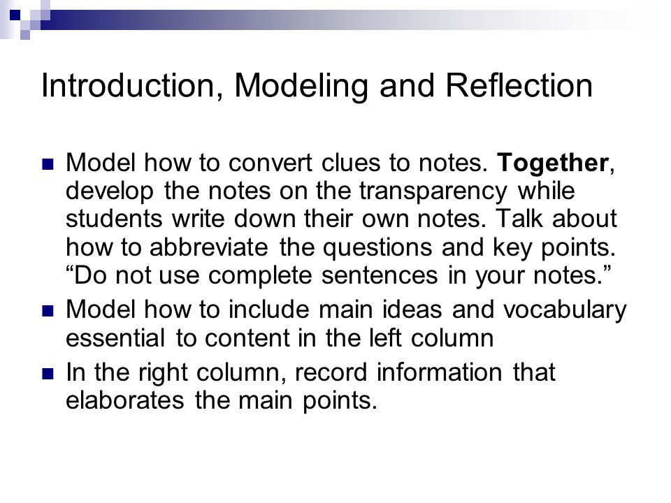 Introduction, Modeling and Reflection Model how to convert clues to notes.