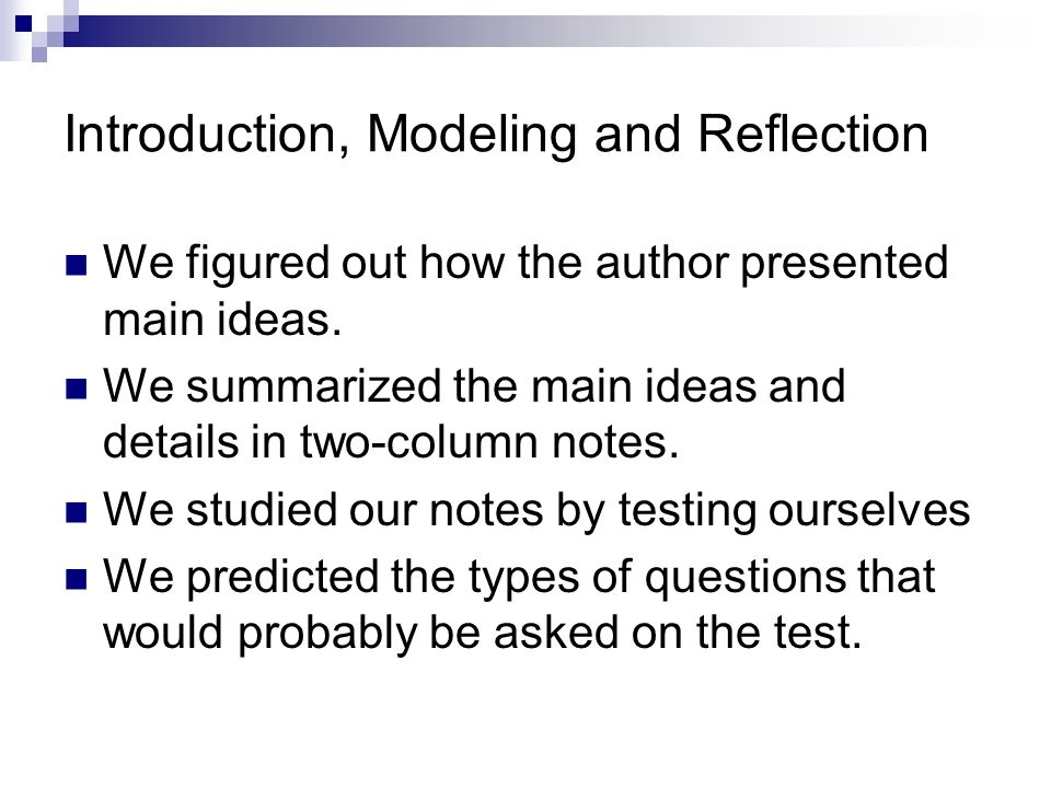 Introduction, Modeling and Reflection We figured out how the author presented main ideas.