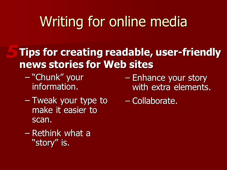 Writing for online media – Chunk your information.