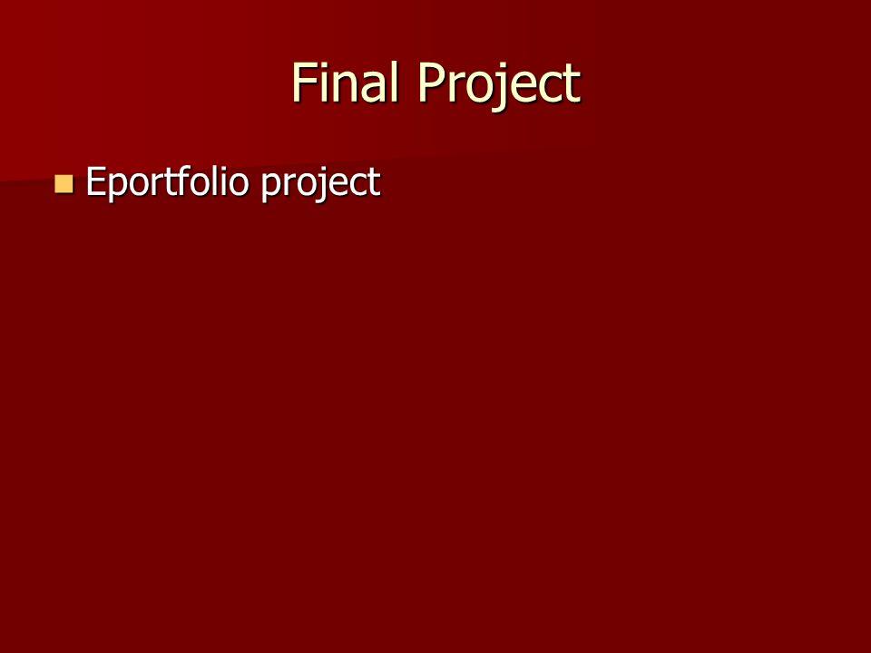 Final Project Eportfolio project Eportfolio project