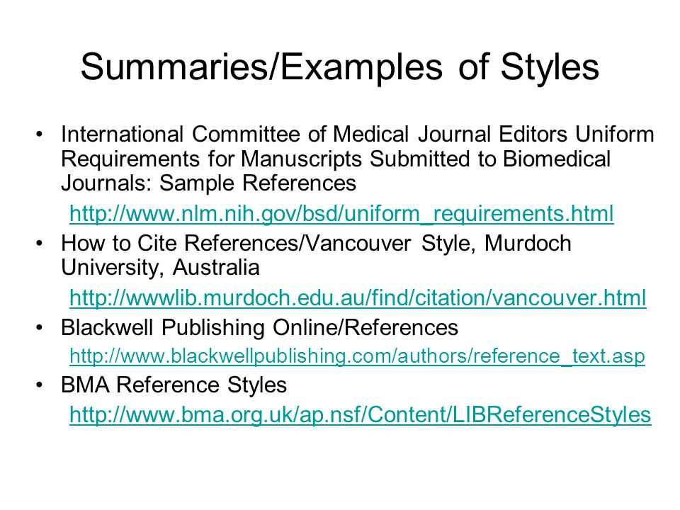 Summaries/Examples of Styles International Committee of Medical Journal Editors Uniform Requirements for Manuscripts Submitted to Biomedical Journals: