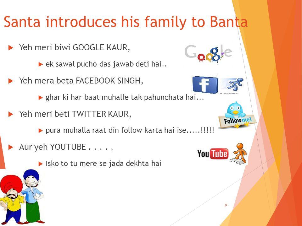 Santa introduces his family to Banta  Yeh meri biwi GOOGLE KAUR,  ek sawal pucho das jawab deti hai..