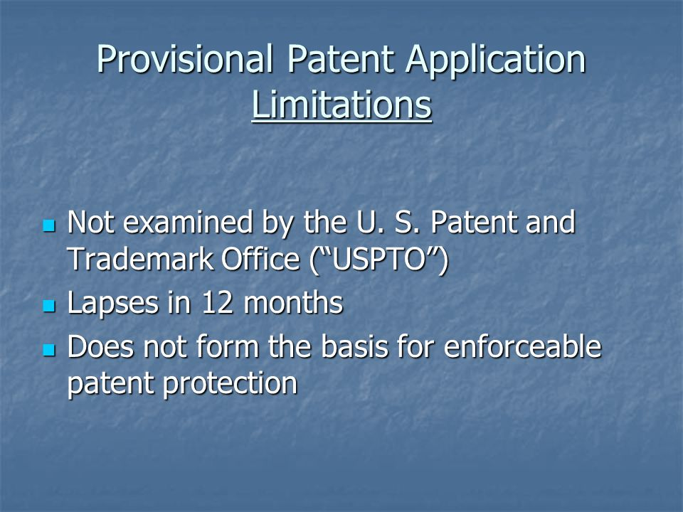 Provisional Patent Application Advantages Preserves international filing rights Preserves international filing rights Defers substantial patent costs