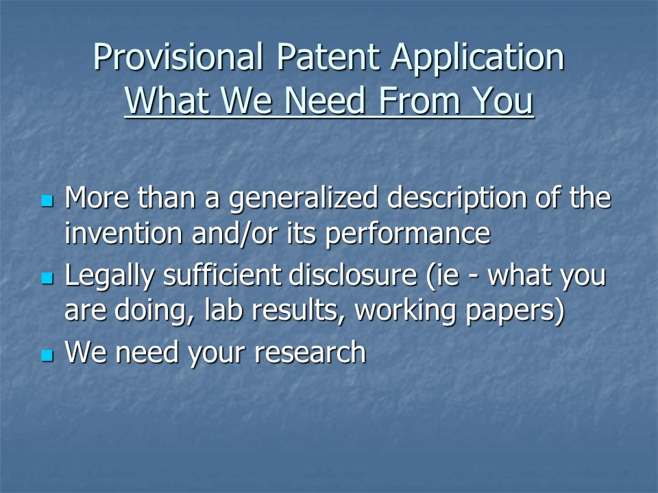 Provisional Patent Application Costs $100 USPTO filing fee $100 USPTO filing fee Minimal fees for legal services Minimal fees for legal services What