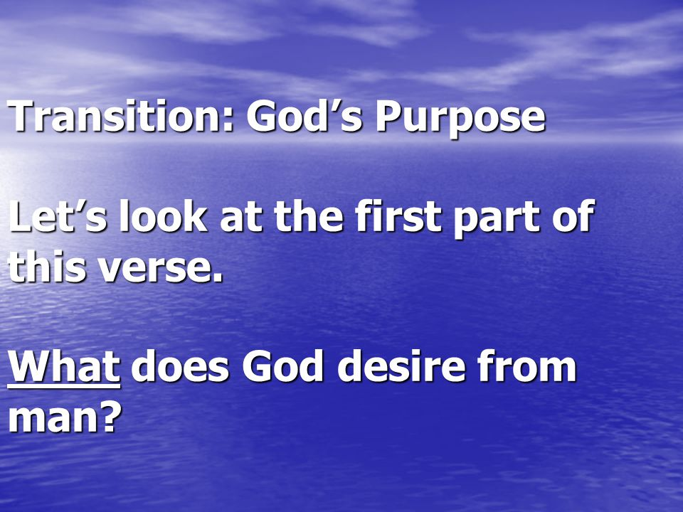Transition: God's Purpose Let's look at the first part of this verse.