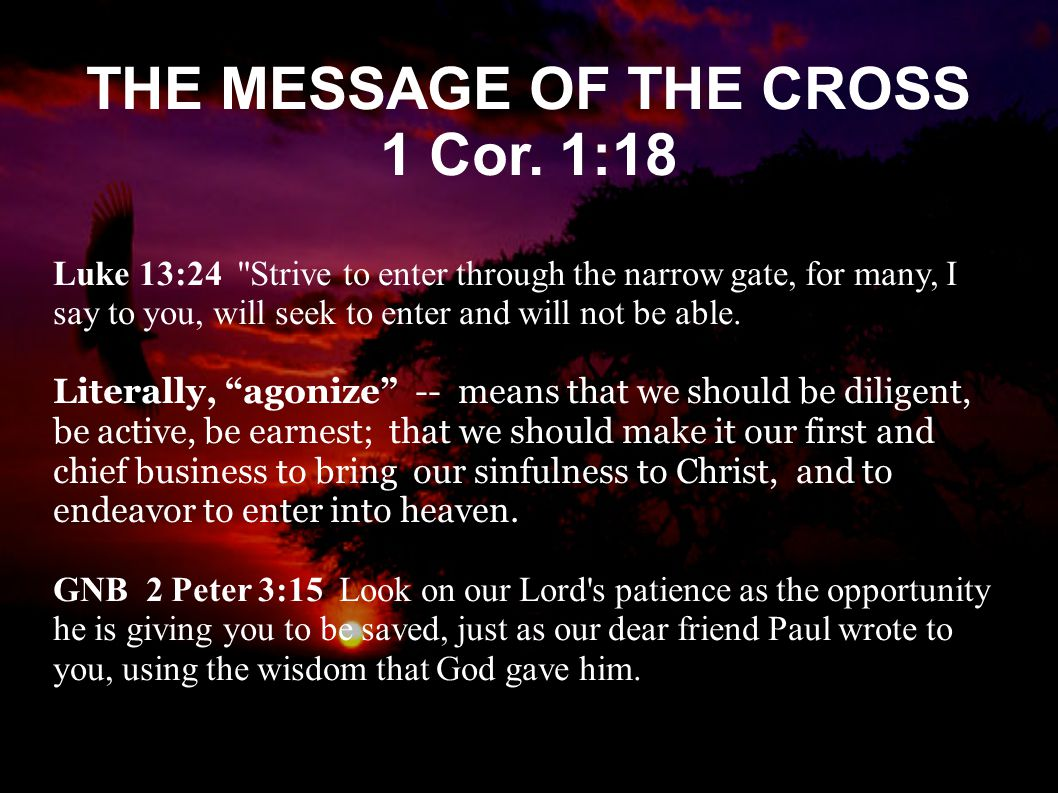 THE MESSAGE OF THE CROSS 1 Cor.
