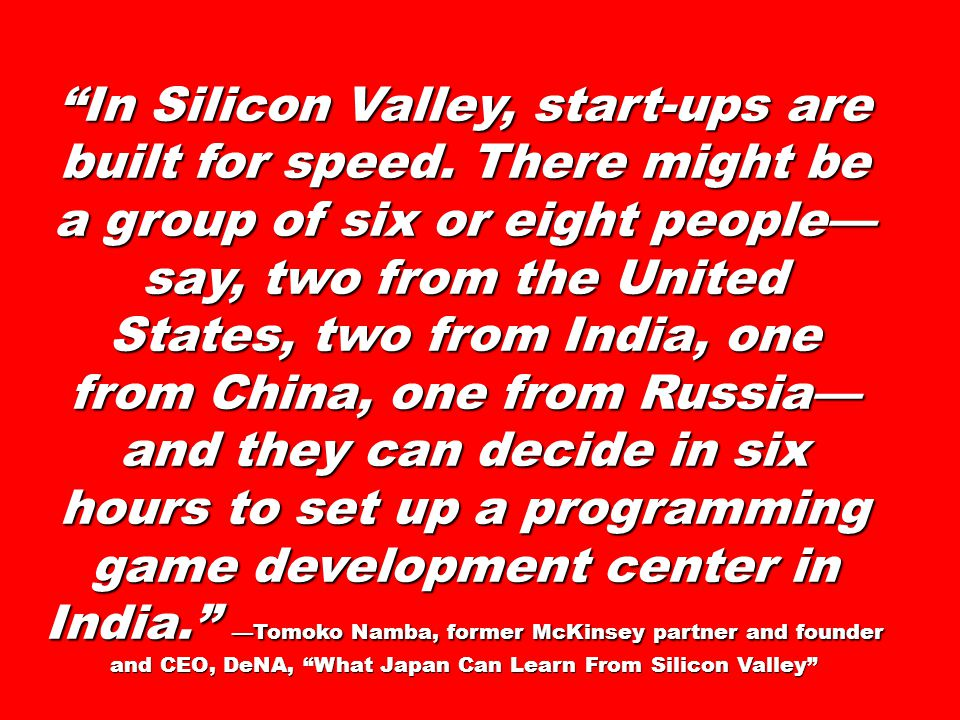 In Silicon Valley, start-ups are built for speed.