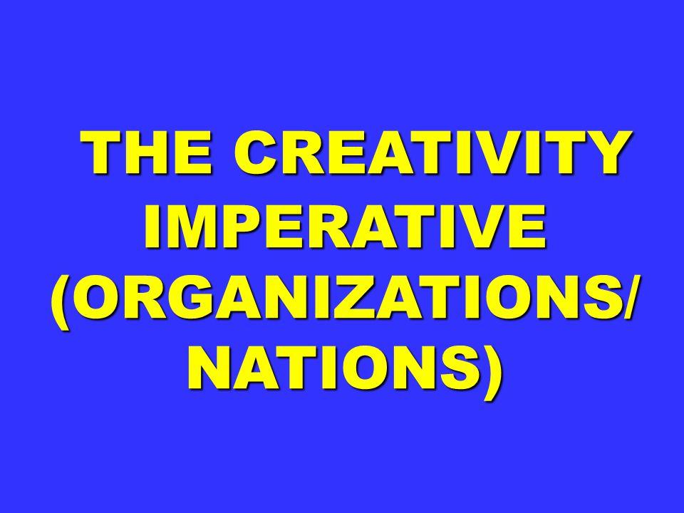 THE CREATIVITY IMPERATIVE THE CREATIVITY IMPERATIVE (ORGANIZATIONS/ NATIONS)